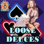 Loose Deuces (52 Hands)